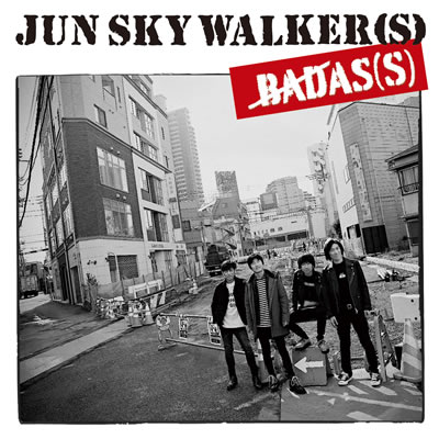 JUN SKY WALKER(S)「BADAS(S)」